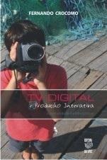 TV DIGITAL E PRODUÇÃO INTERATIVA: A COMUNIDADE MANDA NOTÍCIAS