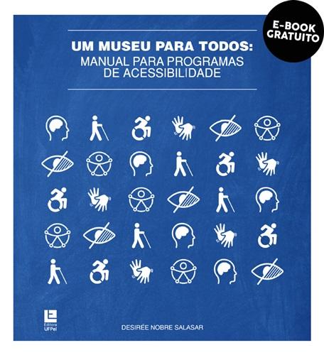 Um museu para todos: manual para programas de acessibilidade