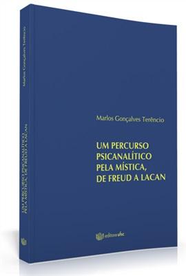Um percurso psicanalítico pela mística, de Freud a Lacan