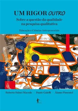 Um rigor outro: sobre a questão da qualidade na pesquisa qualitativa