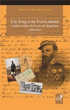 Um toque de voyeurismo: o diário íntimo de Couto Magalhães (1880-1887)
