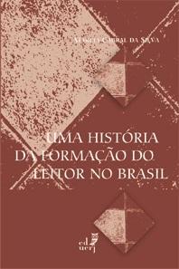 Uma história da formação do leitor no Brasil