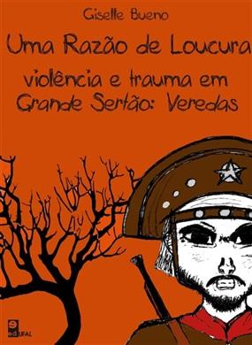 Uma razão de loucura: violência e trauma em Grande Sertão: Veredas