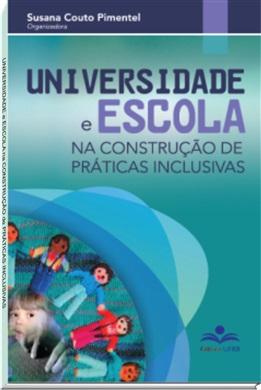 Universidade e Escola na construção de práticas inclusivas