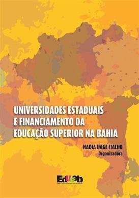 UNIVERSIDADES ESTADUAIS E FINANCIAMENTO DA EDUCAÇÃO SUPERIOR NA BAHIA