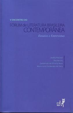 V Encontro do Fórum de Literatura Brasileira Contemporânea - ensaios e entrevistas