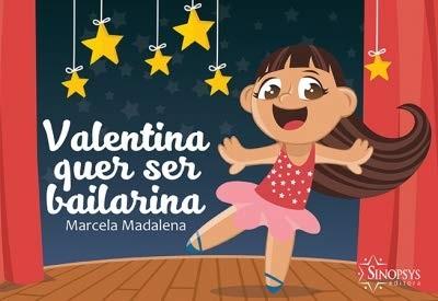 Valentina quer ser Bailarina