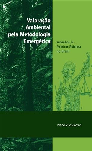 Valoração ambiental pela metodologia emergética: subsídios às políticas públicas no Brasil