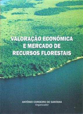 VALORAÇÃO ECONÔMICA E MERCADO DE RECURSOS FLORESTAIS
