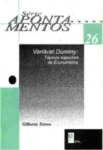 Variável Dummy: tópicos especiais de Econometria (Série Apontamentos nº 26)