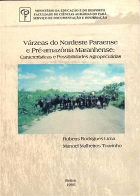 VÁRZEAS DO NORDESTE PARAENSE E PRÉ-AMAZÔNIA MARANHENSE: CARACTERÍSTICAS E POSSIBILIDADES AGROPECUÁRIAS