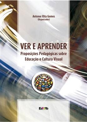 VER E APRENDER proposições pedagógicas sobre educação e cultura
