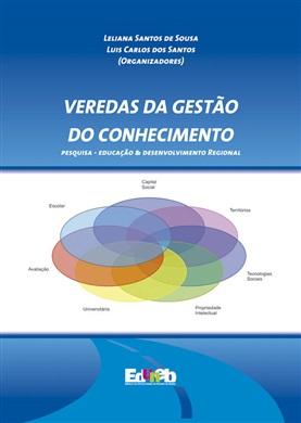VEREDAS DA GESTÃO DO CONHECIMENTO pesquisa - educação & desenvolvimento regional
