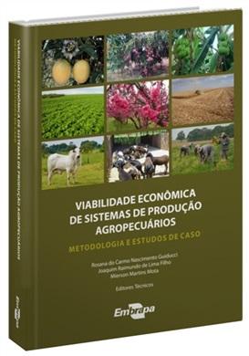 Viabilidade econômica de sistemas de produção agropecuários: metodologia e estudos de caso