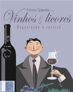 Vinhos & licores: degustação e serviço