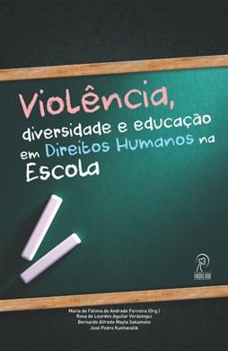 Violência, diversidade e educação em Direitos Humanos na Escola