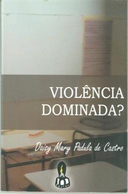 Violencia dominada?