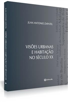 Visões urbanas e habitação no século XX (edição esgotada)