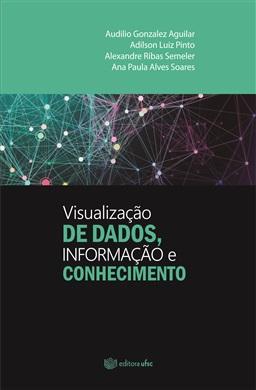 VISUALIZAÇÃO DE DADOS, INFORMAÇÃO E CONHECIMENTO