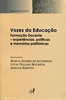 Vozes da educação: formação docente - experiências, políticas e memórias polifônicas