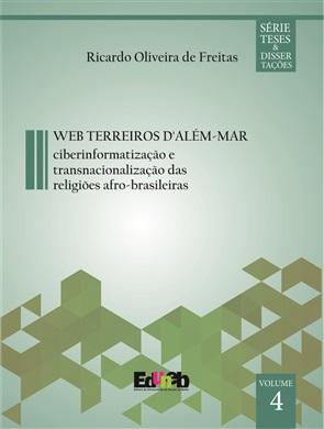 WEB-TERREIROS D'ALÉM-MAR Ciberinformatização e Transnacionalização das Religiões Afro-Brasileiras